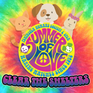 Clear the Shelters 2017 - Summer of Love @ Peninsula Humane Society & SPCA